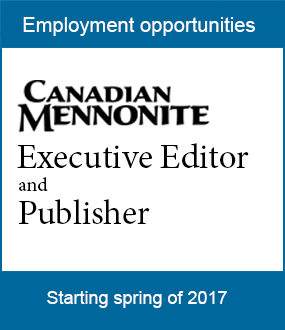 Canadian Mennonite Publisher and Editor job descriptions